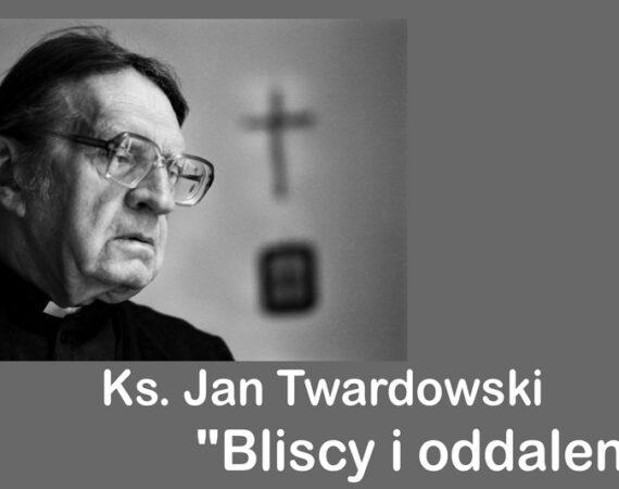 Ян Твардовский «Близкие и далекие»