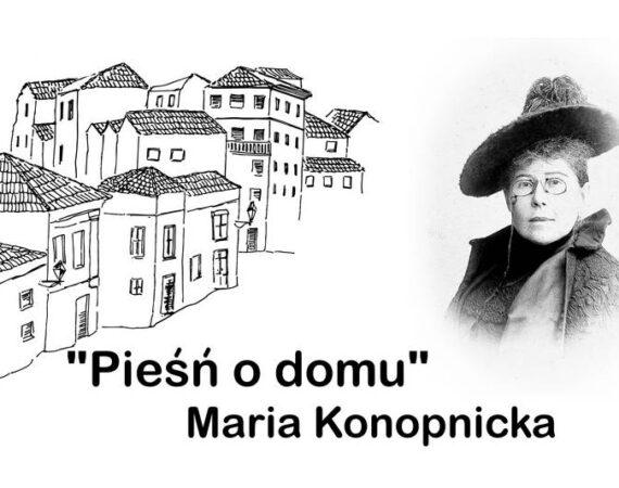 Мария Конопницкая «Песня о доме»